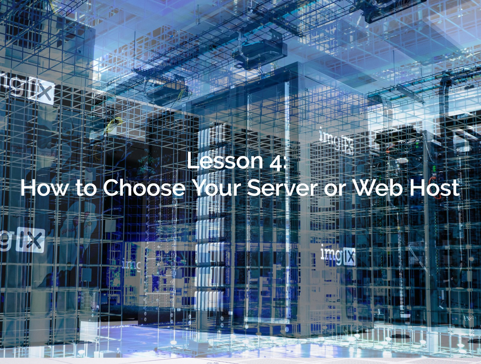 Lesson 4: How to Choose Your Server or Web Host