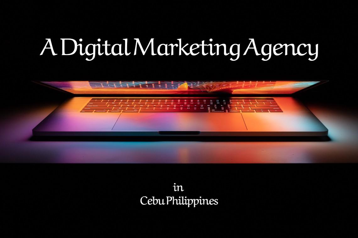 Digital Marketing Agency in Cebu Philippines