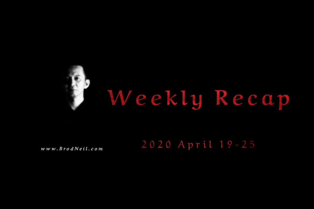 Weekly Recap: 2020 April 19-25