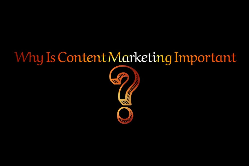 5 Reasons Why Content Marketing is Important