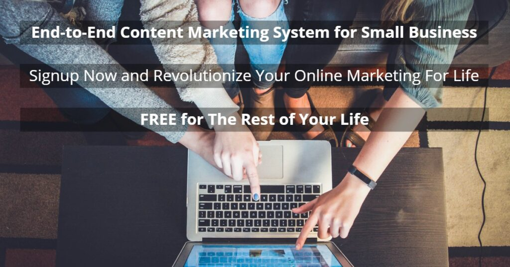 Free content marketing system for life for small business